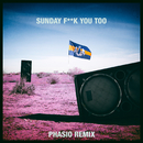 Sunday Fuck You Too (Phasio Remix) (feat. Anthony Mills)/Dada Life