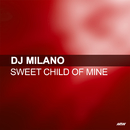Sweet Child O' Mine/DJ Milano