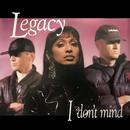 I Don't Mind/Legacy
