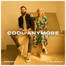 Cool Anymore (feat. Julia Michaels)/Jordan Davis