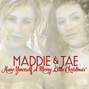 Have Yourself A Merry Little Christmas/Maddie & Tae