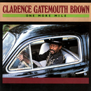 "One More Mile/Clarence ""Gatemouth"" Brown"