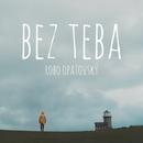 Bez Teba/Robo Opatovsky