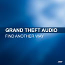 Find Another Way (feat. Louise)/Grand Theft Audio