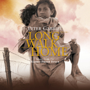 Long Walk Home (Music From The Rabbit-Proof Fence / Remastered)/ピーター・ガブリエル