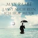 Lasst mich rein, ich hör Musik/Max Raabe