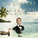 Für Frauen ist das kein Problem - Zugabe/Max Raabe