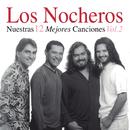 Nuestras 12 Mejores Canciones (Vol. 2)/Los Nocheros