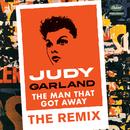 The Man That Got Away: The Remix (Eric Kupper Mix)/Judy Garland