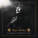 Happy Holidays/Robbie Robertson