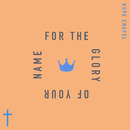 For The Glory Of Your Name/Hope Chapel