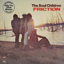 Friction/The Soul Children