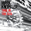 Time In The Sun/Mark Knopfler