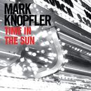 Time In The Sun/Mark Knopfler