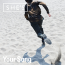 Your Song/SHE'S