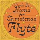 Won't Be Home For Christmas/Flyte