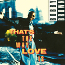That's The Way Love Is/Bobby Brown