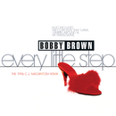 Every Little Step/Bobby Brown