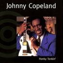 Honky Tonkin'/Johnny Copeland