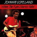When The Rain Starts Fallin'/Johnny Copeland