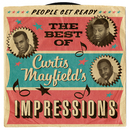 People Get Ready: The Best Of Curtis Mayfield's Impressions/The Impressions