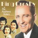 The Essential Collection/Bing Crosby, The Andrews Sisters