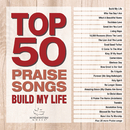 Top 50 Praise Songs - Build My Life/Maranatha! Music