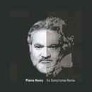 Xe Symphonie Remix/Pierre Henry