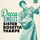 The Decca Singles, Vol. 2/Sister Rosetta Tharpe