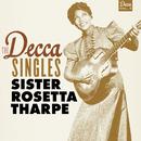 The Decca Singles, Vol. 3/Sister Rosetta Tharpe