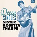 The Decca Singles, Vol. 5/Sister Rosetta Tharpe