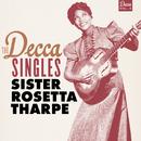 The Decca Singles, Vol. 4/Sister Rosetta Tharpe