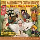 Rare Bird Alert/Steve Martin, The Steep Canyon Rangers