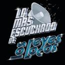 Lo Más Escuchado De/Los Reyes Locos