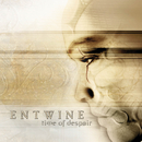 Time of Despair/Entwine