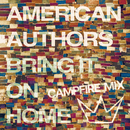 Bring It On Home (Camp Fire Mix) (feat. Phillip Phillips, Maddie Poppe)/American Authors