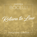 Return To Love (Christmas Version)/Andrea Bocelli