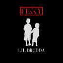 Lil Brudda/Fekky