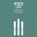Songs In The Key Of Death: Pt. III/White Lies