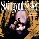 It's Better To Travel (Deluxe Edition)/Swing Out Sister