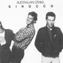 Sirocco (Remastered)/Australian Crawl