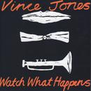 Watch What Happens/Vince Jones