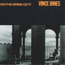 On The Brink Of It/Vince Jones