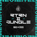 RTRN II JUNGLE: REVISITED/Chase & Status