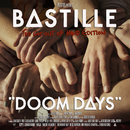 Doom Days (This Got Out Of Hand Edition)/Bastille
