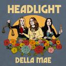 Headlight/Della Mae