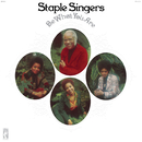 Be What You Are/The Staple Singers