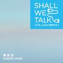 Shall We Talk (Tre Lune MMXIX)/Eason Chan