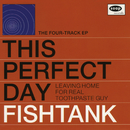 Fishtank - EP/This Perfect Day