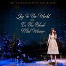 Joy To The World / In The Bleak Midwinter/Keith & Kristyn Getty